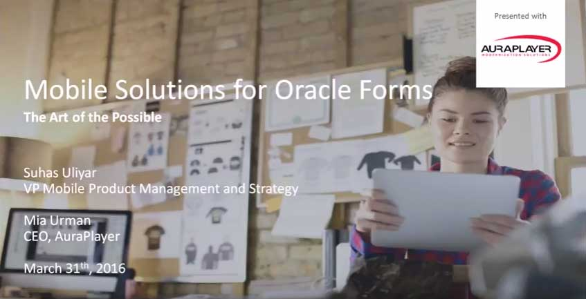 Oracle Forms to Oracle Mobile Cloud – The Art of the Possible
